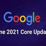 به روزرسانی هسته اصلی گوگل ژوئن ۲۰۲۱